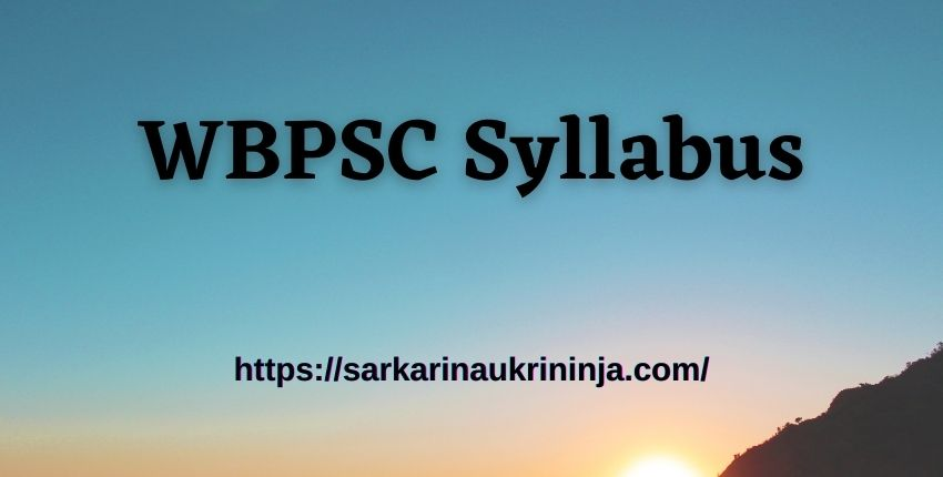 You are currently viewing WBPSC Syllabus 2021, Check PSCWB Medical Officer Prelims & Mains Exam Pattern