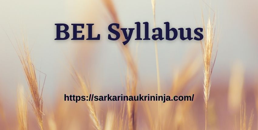 You are currently viewing BEL Syllabus 2021: Download Subject Wise BEL Ghaziabad Trade Apprentice Exam Syllabus & Pattern