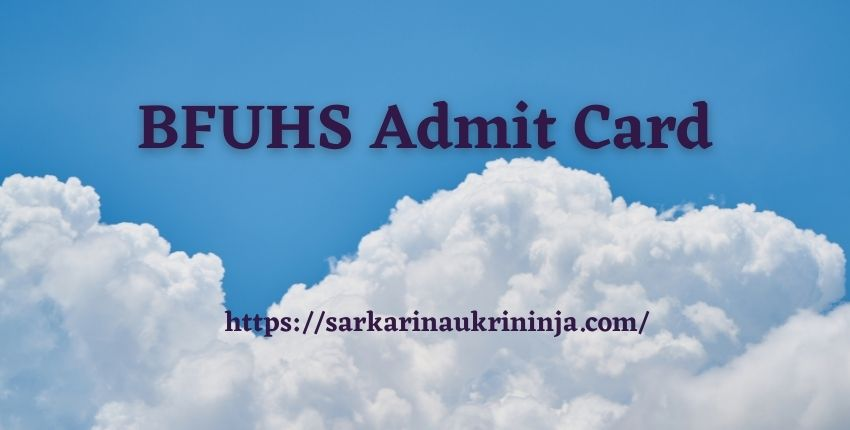You are currently viewing BFUHS Admit Card 2021 | Collect BFUHS Staff Nurse Examination Call Letter