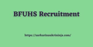 Read more about the article BFUHS Recruitment 2021: Apply Online For various Staff Nurse Vacancies
