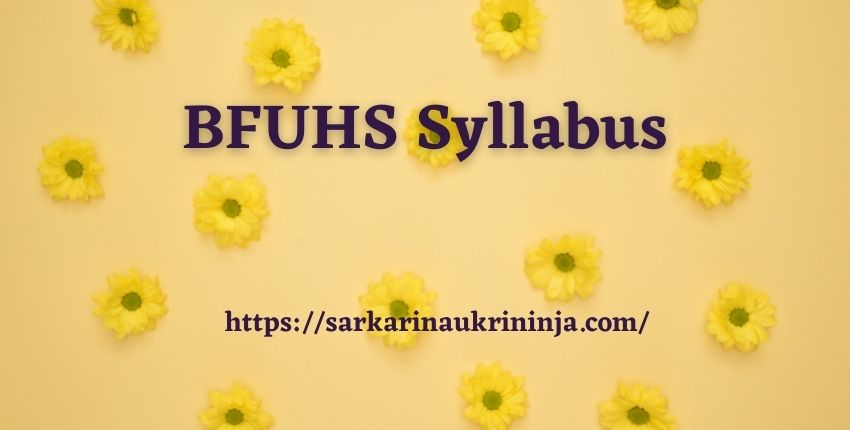You are currently viewing BFUHS Syllabus 2021| Check Exam Pattern & Syllabus For various Staff Nurse Vacancies