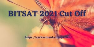 Read more about the article BITSAT 2021 Cut Off | Download BITSAT Results, Admit List, Cut Off Campus Wise Here