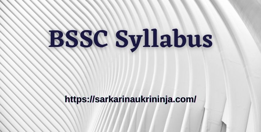 You are currently viewing BSSC Syllabus 2021 | Check Bihar SSC Stenographer Exam Preparation Tips & Model Papers PDF