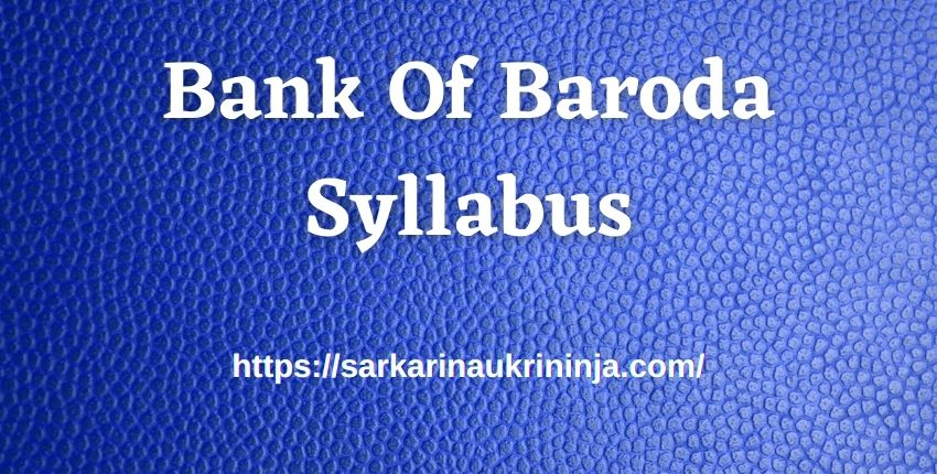You are currently viewing Bank Of Baroda Syllabus 2021 | Read Guidelines For BOB Specialist Officer Examination, Important Topics