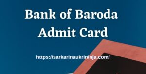 Read more about the article Bank Of Baroda Admit Card 2021 | Download BOB Specialist Officer Exam Hall Ticket, Available Soon