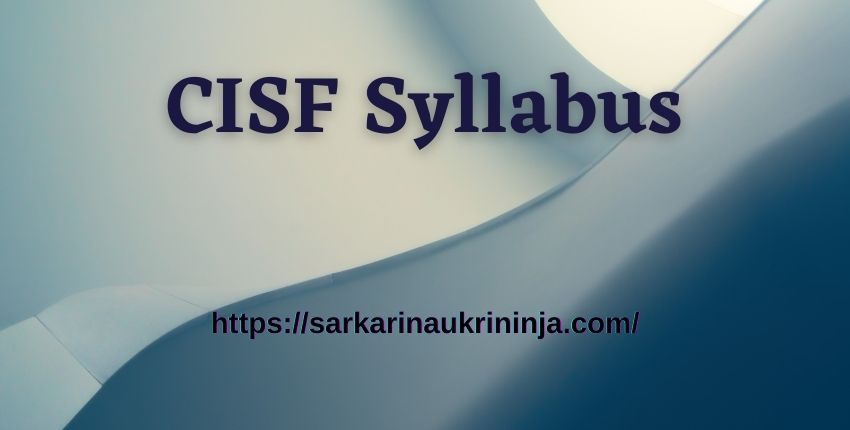 You are currently viewing CISF Syllabus 2021   Download CISF Exam Pattern & Syllabus Pdf For Assistant Sub Inspector Posts