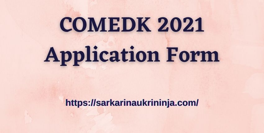 You are currently viewing COMEDK 2021 Application Form : Download COMEDK UGET 2021 Notification, Exam Date, Syllabus Pdf