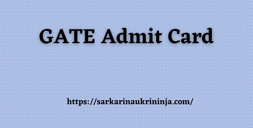 You are currently viewing GATE Admit Card 2022 – IIT Delhi GATE 2021 Hall Ticket Available Soon