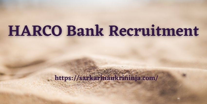 You are currently viewing HARCO Bank Recruitment 2021 | Register Online For various Clerk, Accountant & Assistant Manager Posts