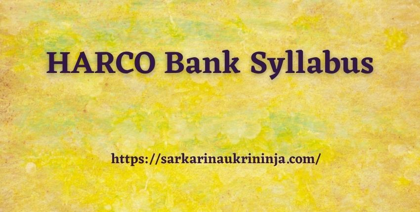 Read more about the article HARCO Bank Syllabus 2021| Check Exam Pattern & Syllabus For Clerk & Other Posts Examination