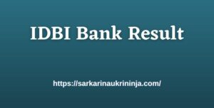 Read more about the article IDBI Bank Result 2021 | Check IDBI Bank Assistant Manage Result Date, Cut Off Marks From Here