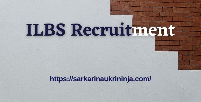 You are currently viewing ILBS Recruitment 2021 | Apply Online For Senior Resident, Professor & Other Posts
