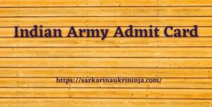 Read more about the article Indian Army Admit Card 2021 | Download Call Letter & Exam Pattern For GD, Technical & other Posts @ joinindianarmy.nic.in