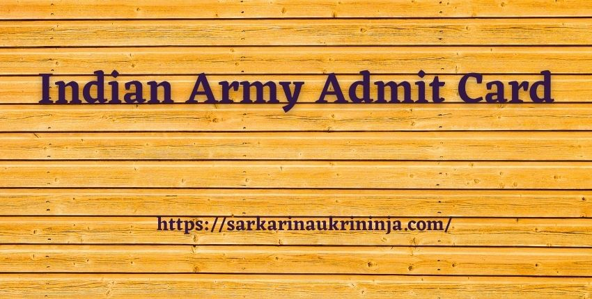 You are currently viewing Indian Army Admit Card 2021   Download Call Letter & Exam Pattern For GD, Technical & other Posts @ joinindianarmy.nic.in