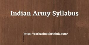 Read more about the article Indian Army Syllabus 2021 | Download Indian Army Exam Syllabus Pdf & Exam Pattern From Here