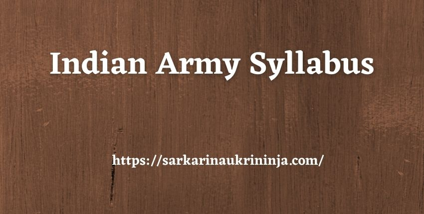 You are currently viewing Indian Army Syllabus 2021   Download Indian Army Exam Syllabus Pdf & Exam Pattern From Here