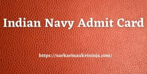 Read more about the article Indian Navy Admit Card 2021 | Download Indian Navy Sailor (AA & SSR) Entrance Test Call Letter Here