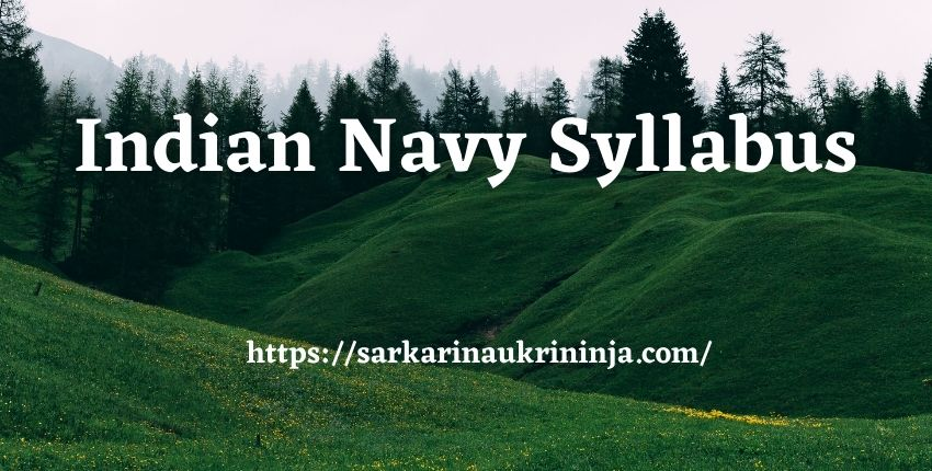 You are currently viewing Indian Navy Syllabus 2021 Pdf Download | Sailors, Chargeman & Others Test Pattern & Selected Topics