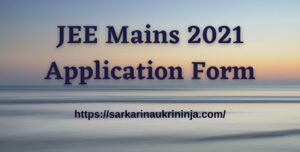 Read more about the article JEE Mains 2021 Application Form – JEE Main Online Form, Notification, Eligibility Criteria