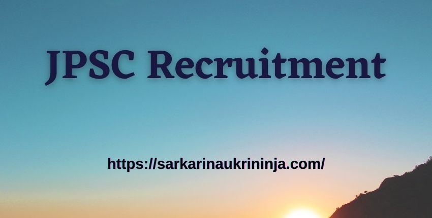 You are currently viewing JPSC Recruitment 2021 – Assistant Professor Posts, Apply Online For Jharkhand PSC Jobs