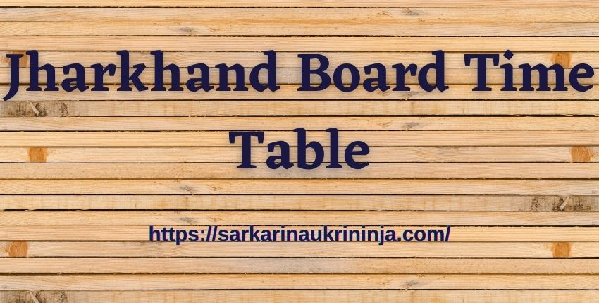 Read more about the article Jharkhand Board Time Table 2021, Ranchi Board 10th & 12th Date Sheet Released at jac.nic.in