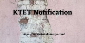 Read more about the article KTET Notification 2021: Check Age Limit, Eligibility Criteria & Exam Dates From Here