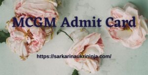 Read more about the article Download MCGM Admit Card 2021 – BMC Group D Jobs Call Letter at mcgm.gov.in