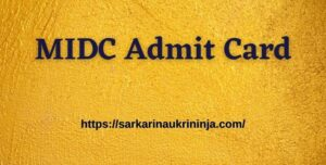 Read more about the article MIDC Admit Card 2021 | Collect Hall Ticket for Helper, Junior Engineer & Others Examination