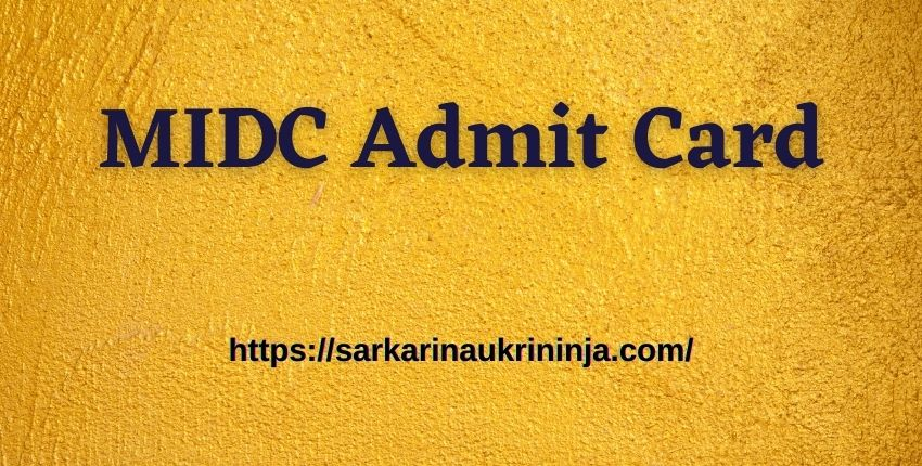 You are currently viewing MIDC Admit Card 2021 | Collect Hall Ticket for Helper, Junior Engineer & Others Examination