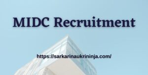 Read more about the article MIDC Recruitment 2021 : Fill Online Application Form For JE, Assistant & Other Posts