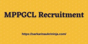 Read more about the article MPPGCL Recruitment 2021: Online Application For Madhya Pradesh PGCL Plant Assistant Vacancies