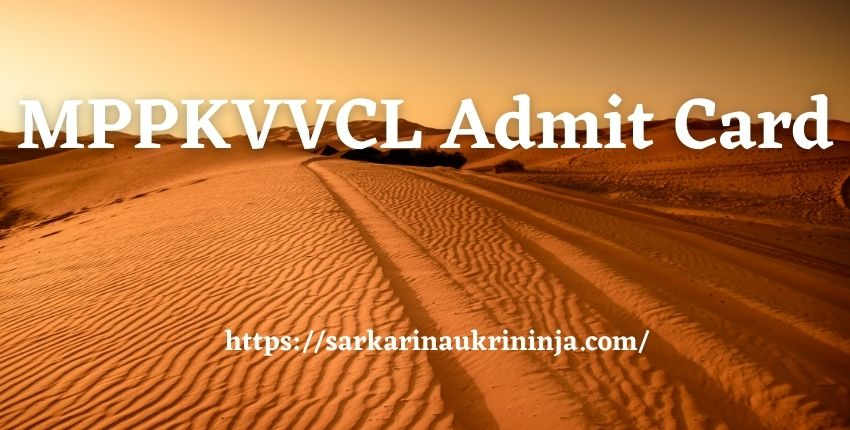 You are currently viewing MPPKVVCL Admit Card 2021 – Collect Testing Attendant & Line Attendant Exam Call Letter Here