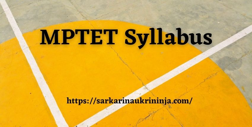 You are currently viewing Download MPTET Syllabus 2021 | MPPEB High School TET Exam Preparation Guide & Previous Papers