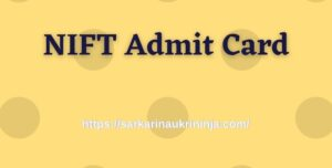 Read more about the article NIFT Admit Card 2021 Release Date? Download Hall Ticket For Junior Engineer & Other Posts