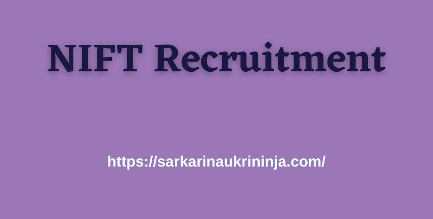 You are currently viewing NIFT Recruitment 2021: Apply Online For NIFT Junior Engineer & Other Posts Vacancies