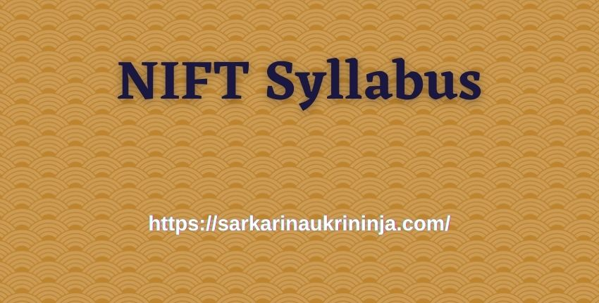 You are currently viewing NIFT Syllabus 2021   Check Exam Pattern & Syllabus For Junior Engineer Examination