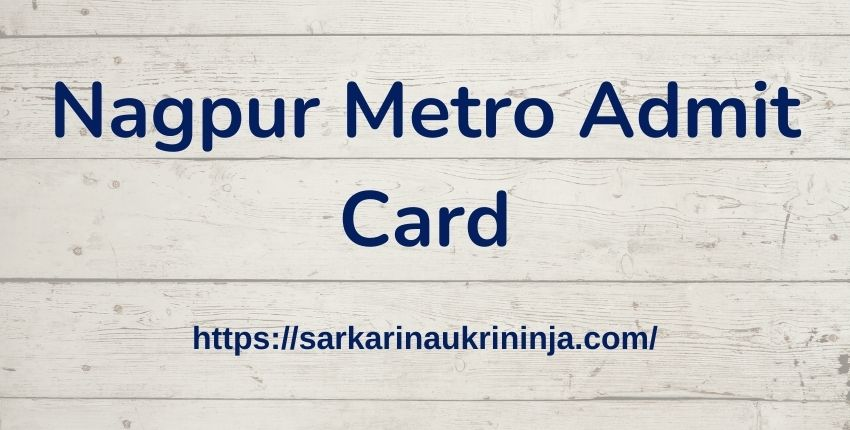 You are currently viewing NMRCL Admit Card 2021 : Download Nagpur Metro Rail SC-TO & JE Call Letter & Exam Date