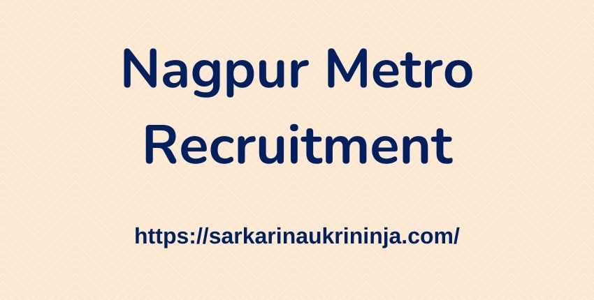 You are currently viewing Apply Online for Nagpur Metro Recruitment 2021 – NMRCL Vacancy For SC-TO & JE Posts