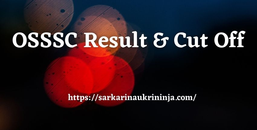 Read more about the article OSSSC Result 2021 | Download Pharmacist & Radiographer Cut off Marks & Merit List