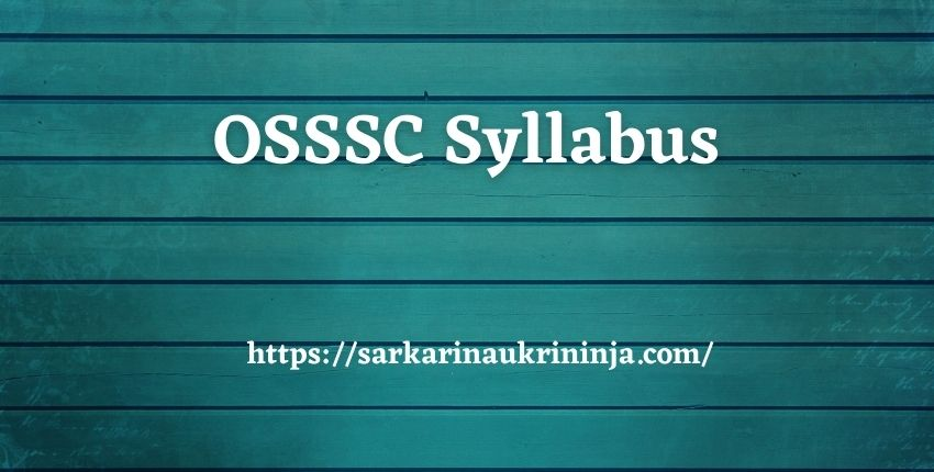 Read more about the article OSSSC Syllabus 2021 – Download Odisha SSSC various Forest Guard Exam Pattern Here