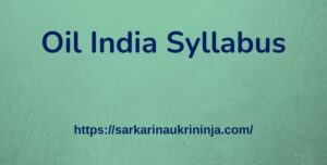 Read more about the article Oil India Syllabus 2021 | Check Senior Officer Exam Syllabus & Pattern, Exam Date Will Be Announced oon