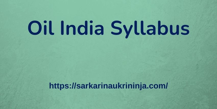 You are currently viewing Oil India Syllabus 2021   Check Senior Officer Exam Syllabus & Pattern, Exam Date Will Be Announced oon
