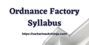 Read more about the article Ordnance Factory Syllabus 2021 | Download OFB Apprentice Exam Pattern & Guidelines