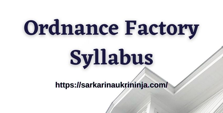 You are currently viewing Ordnance Factory Syllabus 2021   Download OFB Apprentice Exam Pattern & Guidelines