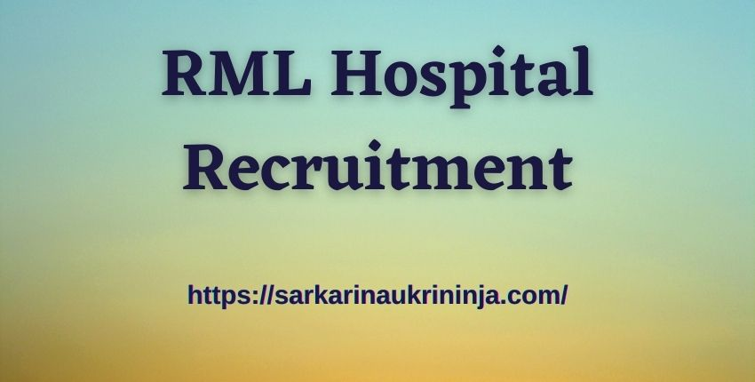 You are currently viewing RML Hospital Recruitment 2021 | Apply Online For Nursing Officer Vacancy