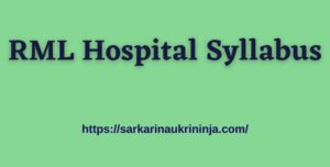 Read more about the article RML Hospital Syllabus 2021 | Check Exam Pattern & Scheme For Nursing Officer Examination