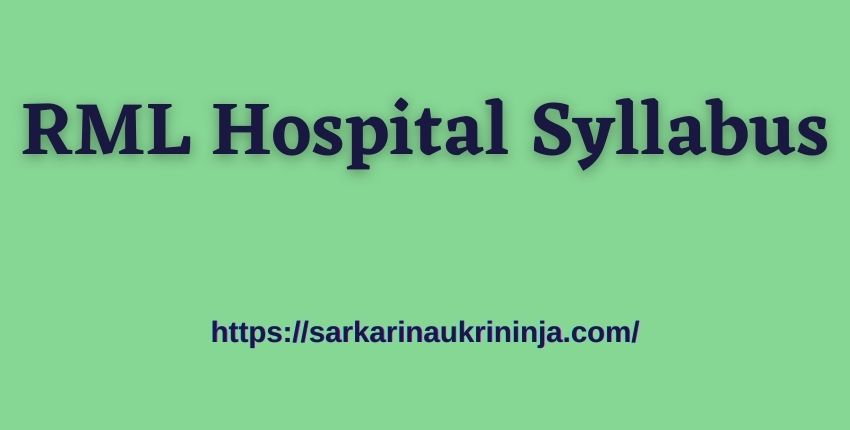 You are currently viewing RML Hospital Syllabus 2021   Check Exam Pattern & Scheme For Nursing Officer Examination