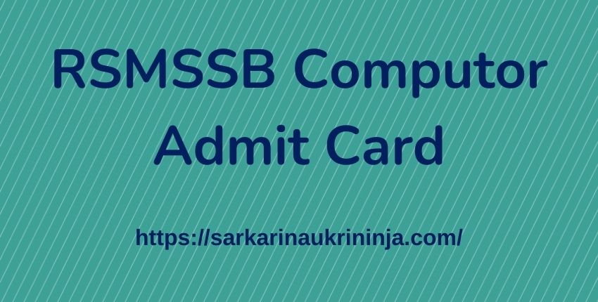 You are currently viewing RSMSSB Computor Admit Card 2021 – Download Rajasthan Sanganak (संगणक) Exam Hall Ticket