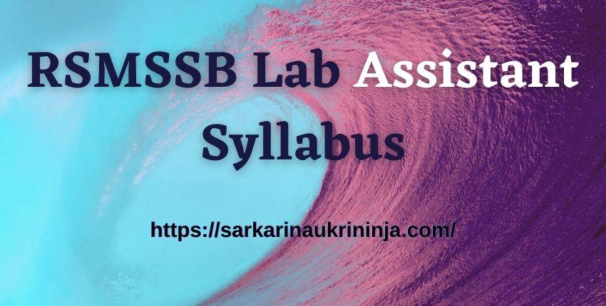 You are currently viewing Download RSMSSB Lab Assistant Syllabus 2021 – 1200 Vacancies, राजस्थान प्रयोगशाला सहायक Exam Syllabus Pdf