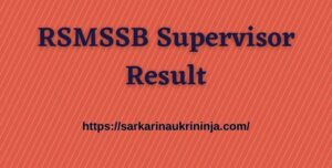 Read more about the article RSMSSB Supervisor Result 2021 – Check Rajasthan Mahila Paryavekshak (महिला पर्यवेक्षक) Cut Off Marks & Merit List Here